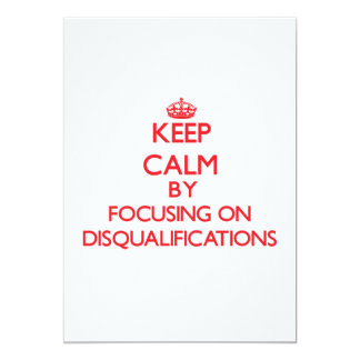 Keep Calm by focusing on Disqualifications Announcements
