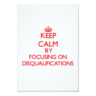 Keep Calm by focusing on Disqualifications Custom Announcements