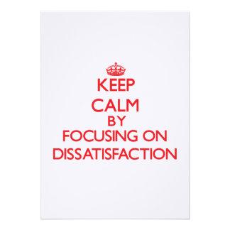 Keep Calm by focusing on Dissatisfaction Custom Invitations