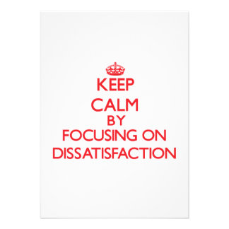 Keep Calm by focusing on Dissatisfaction Personalized Invites