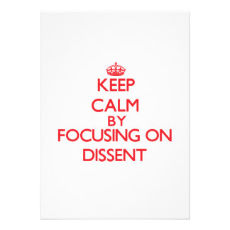 Keep Calm by focusing on Dissent Invitation
