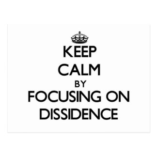 Keep Calm by focusing on Dissidence Post Cards