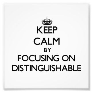 Keep Calm by focusing on Distinguishable Photograph