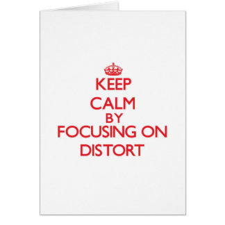 Keep Calm by focusing on Distort Greeting Card
