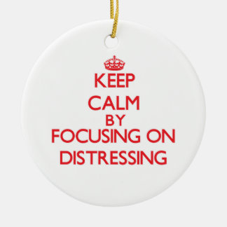 Keep Calm by focusing on Distressing Double-Sided Ceramic Round Christmas Ornament