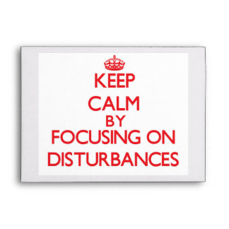 Keep Calm by focusing on Disturbances Envelope