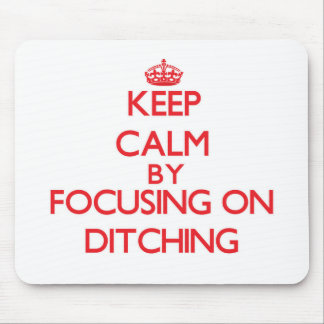 Keep Calm by focusing on Ditching Mouse Pad