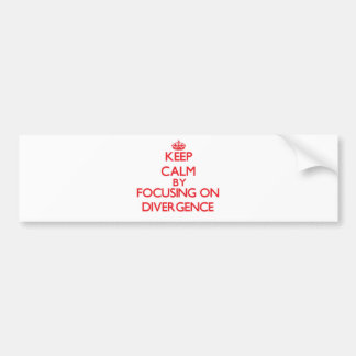 Keep Calm by focusing on Divergence Car Bumper Sticker