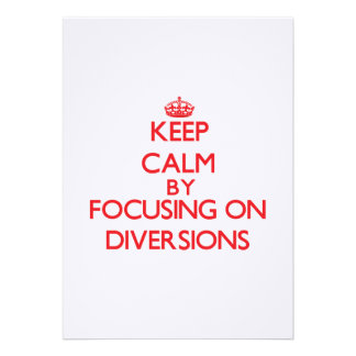 Keep Calm by focusing on Diversions Personalized Invite