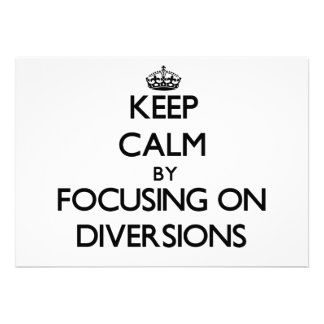 Keep Calm by focusing on Diversions Personalized Announcement