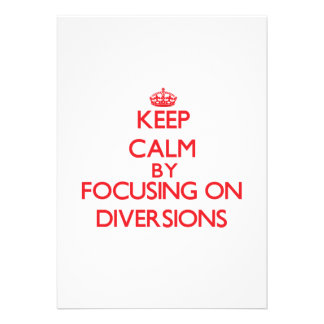Keep Calm by focusing on Diversions Card