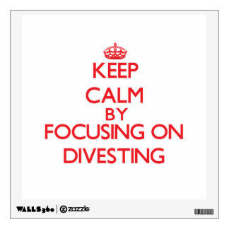Keep Calm by focusing on Divesting Room Graphics