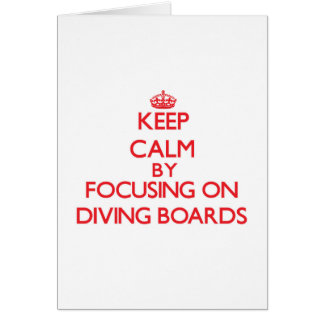 Keep Calm by focusing on Diving Boards Greeting Card