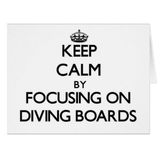 Keep Calm by focusing on Diving Boards Card