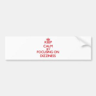 Keep Calm by focusing on Dizziness Bumper Sticker