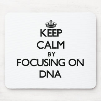 Keep Calm by focusing on DNA Mousepads