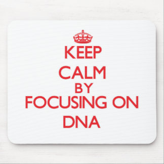Keep Calm by focusing on DNA Mousepad