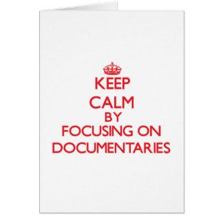 Keep Calm by focusing on Documentaries Greeting Card