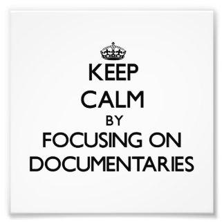 Keep Calm by focusing on Documentaries Photo
