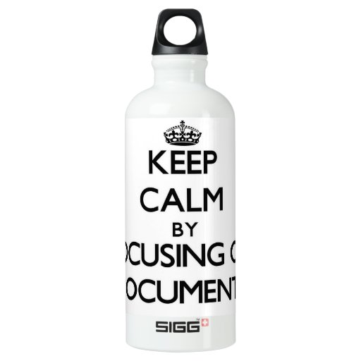 Keep Calm by focusing on Documents SIGG Traveler 0.6L Water Bottle