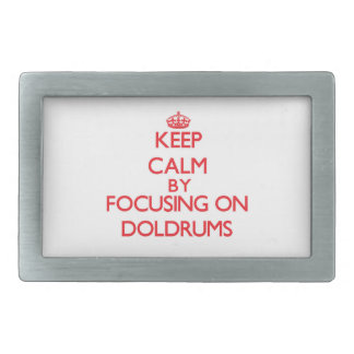Keep Calm by focusing on Doldrums Belt Buckles