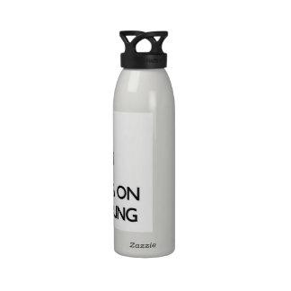 Keep Calm by focusing on Domineering Reusable Water Bottles