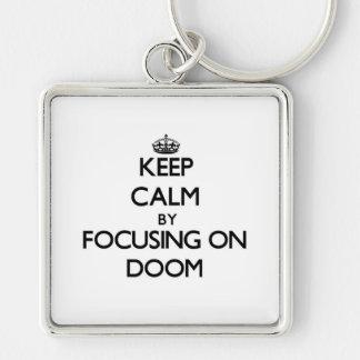 Keep Calm by focusing on Doom Keychains
