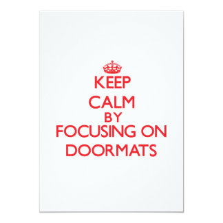 Keep Calm by focusing on Doormats 5x7 Paper Invitation Card