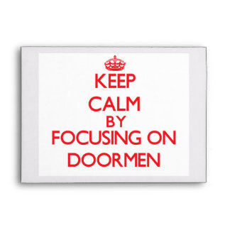 Keep Calm by focusing on Doormen Envelopes