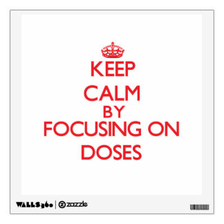 Keep Calm by focusing on Doses Room Stickers