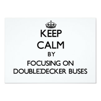 Keep Calm by focusing on Double-Decker Buses 5x7 Paper Invitation Card