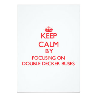 Keep Calm by focusing on Double Decker Buses 5x7 Paper Invitation Card