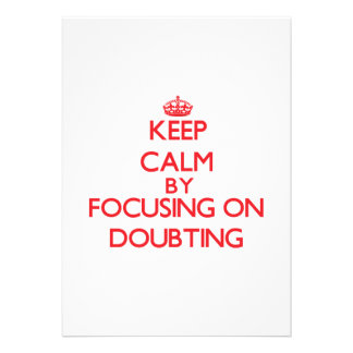 Keep Calm by focusing on Doubting Card
