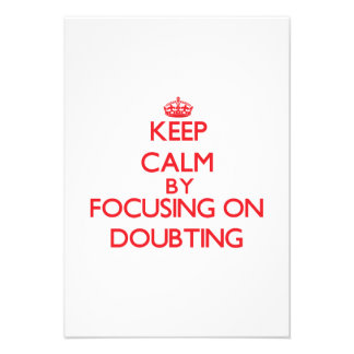 Keep Calm by focusing on Doubting Personalized Invite