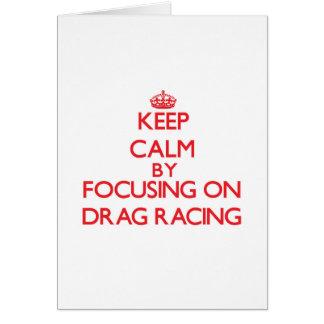 Keep Calm by focusing on Drag Racing Card