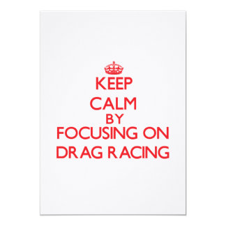 Keep Calm by focusing on Drag Racing Custom Announcements