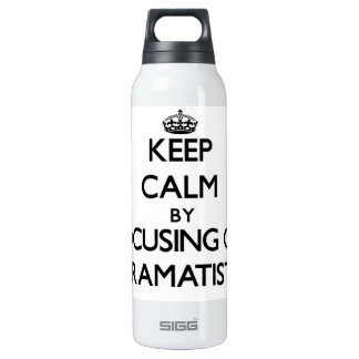 Keep Calm by focusing on Dramatists SIGG Thermo 0.5L Insulated Bottle