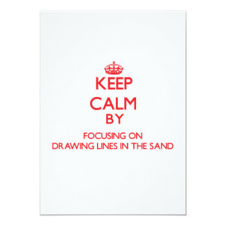 Keep Calm by focusing on Drawing Lines In The Sand Personalized Invites