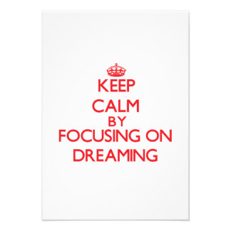 Keep Calm by focusing on Dreaming Invite