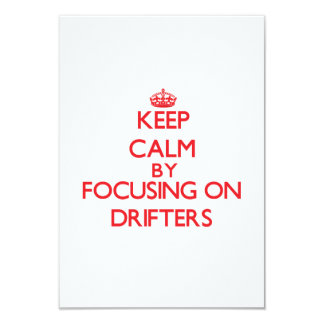 Keep Calm by focusing on Drifters Personalized Invitations