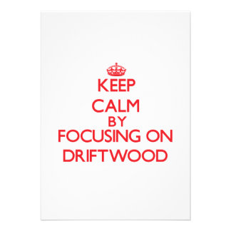 Keep Calm by focusing on Driftwood Personalized Announcement