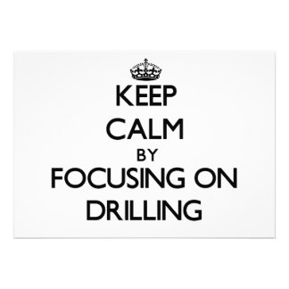 Keep Calm by focusing on Drilling Announcement