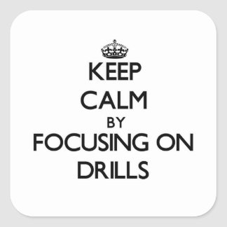 Keep Calm by focusing on Drills Stickers