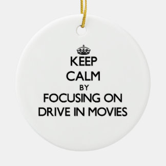 Keep Calm by focusing on Drive In Movies Christmas Ornament