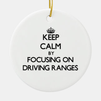 Keep Calm by focusing on Driving Ranges Ornament
