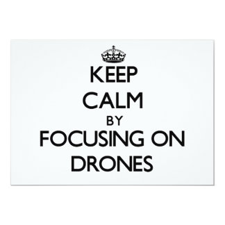 Keep Calm by focusing on Drones 5x7 Paper Invitation Card