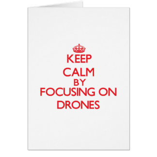 Keep Calm by focusing on Drones Card