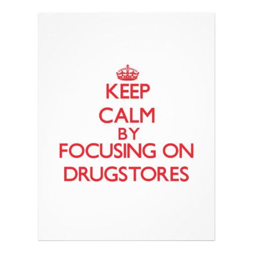 Keep Calm by focusing on Drugstores Flyer Design