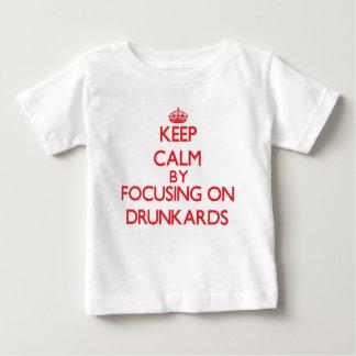 Keep Calm by focusing on Drunkards Tshirts