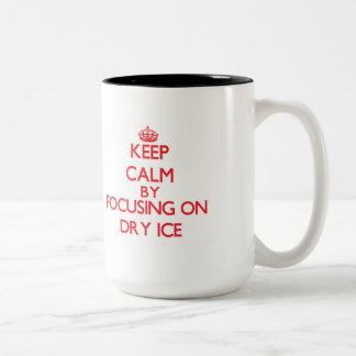 Keep Calm by focusing on Dry Ice Mugs
